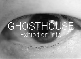 Ghosehouse Exhibition Info